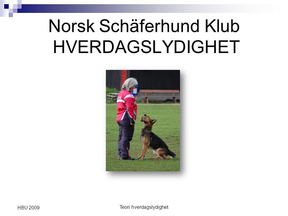 Teori hverdagslydighet HBU 2009 Norsk Schäferhund Klub HVERDAGSLYDIGHET