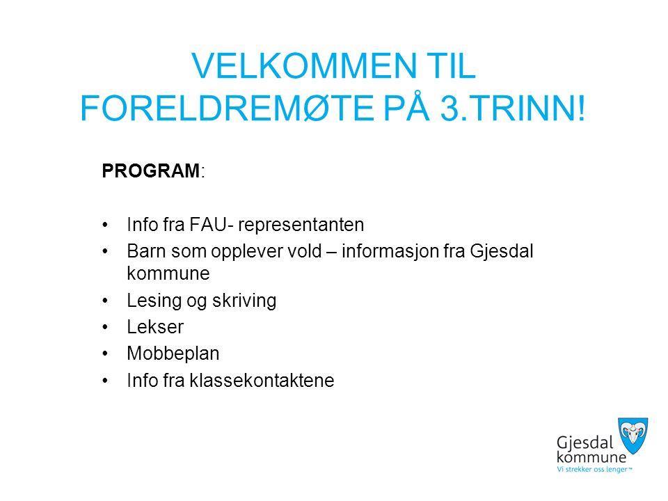 VELKOMMEN TIL FORELDREMØTE PÅ 3.TRINN.