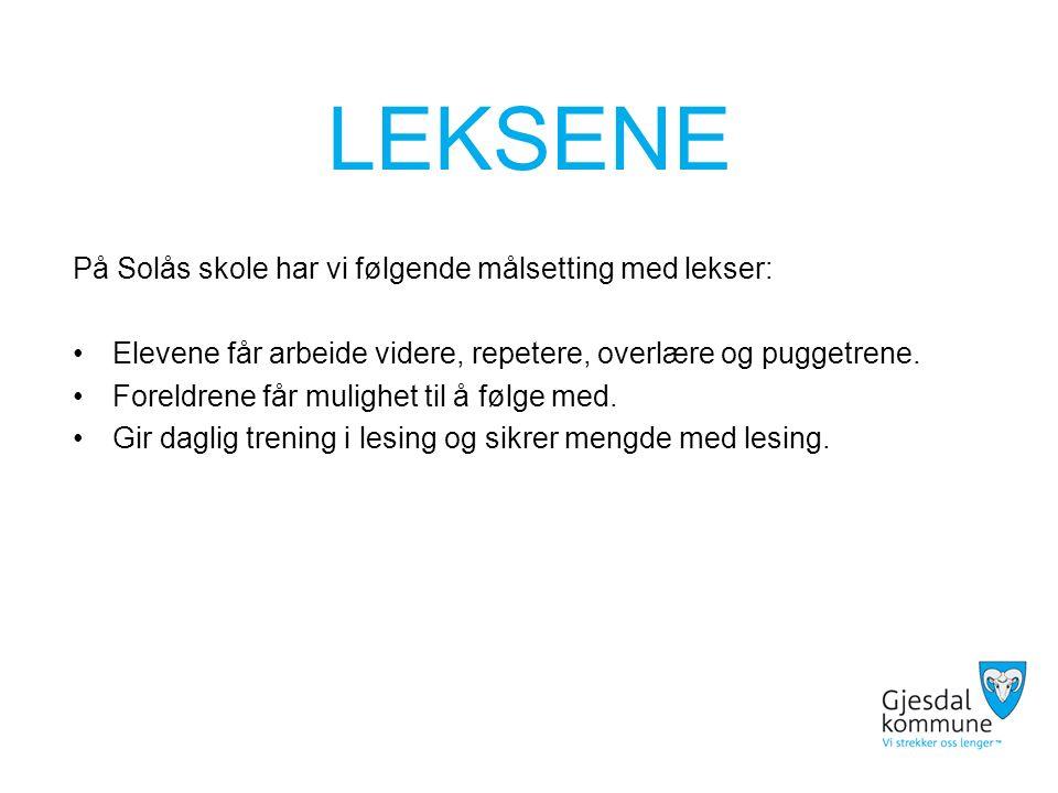 LEKSENE På Solås skole har vi følgende målsetting med lekser: Elevene får arbeide videre, repetere, overlære og puggetrene.
