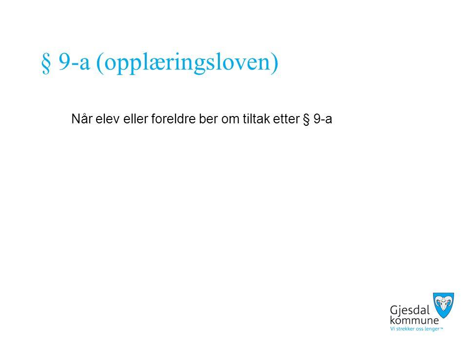 § 9-a (opplæringsloven) Når elev eller foreldre ber om tiltak etter § 9-a