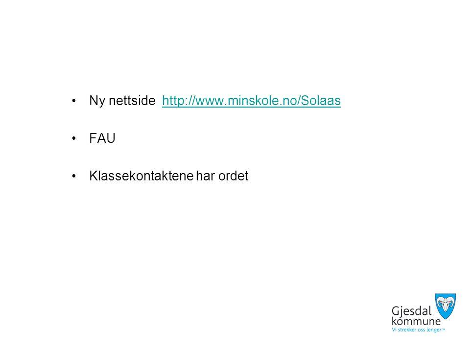 Ny nettside http://www.minskole.no/Solaashttp://www.minskole.no/Solaas FAU Klassekontaktene har ordet