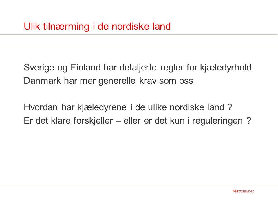 Ulik tilnærming i de nordiske land Sverige og Finland har detaljerte regler for kjæledyrhold Danmark har mer generelle krav som oss Hvordan har kjæledyrene i de ulike nordiske land .
