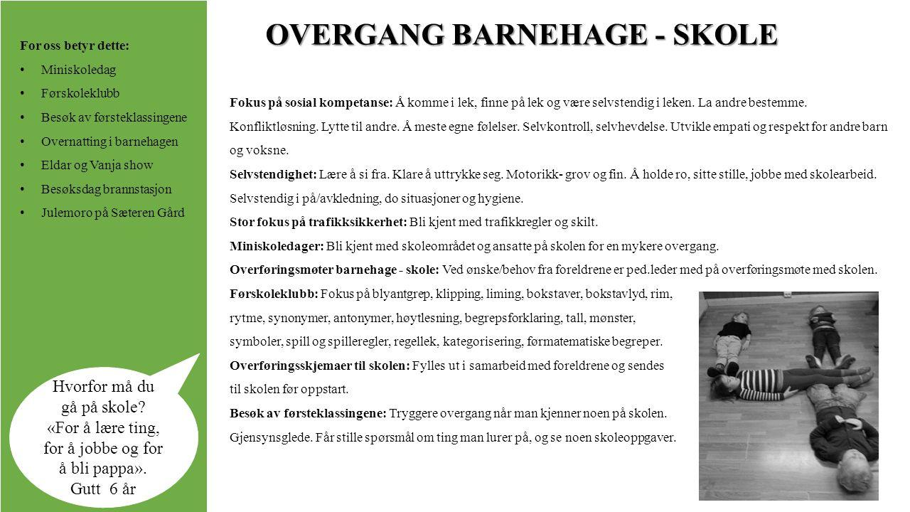 OVERGANG BARNEHAGE - SKOLE Hvorfor må du gå på skole.