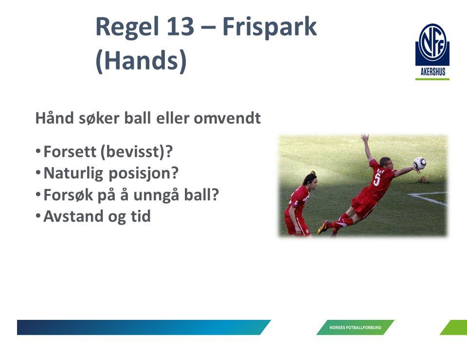 Hånd søker ball eller omvendt Forsett (bevisst). Naturlig posisjon.