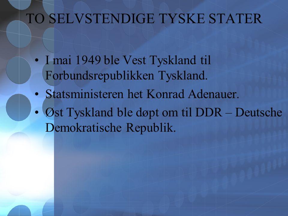TO SELVSTENDIGE TYSKE STATER I mai 1949 ble Vest Tyskland til Forbundsrepublikken Tyskland.