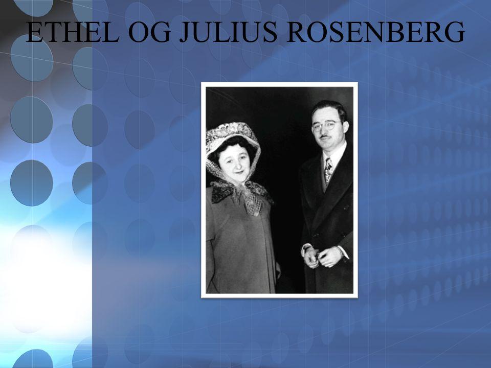 ETHEL OG JULIUS ROSENBERG