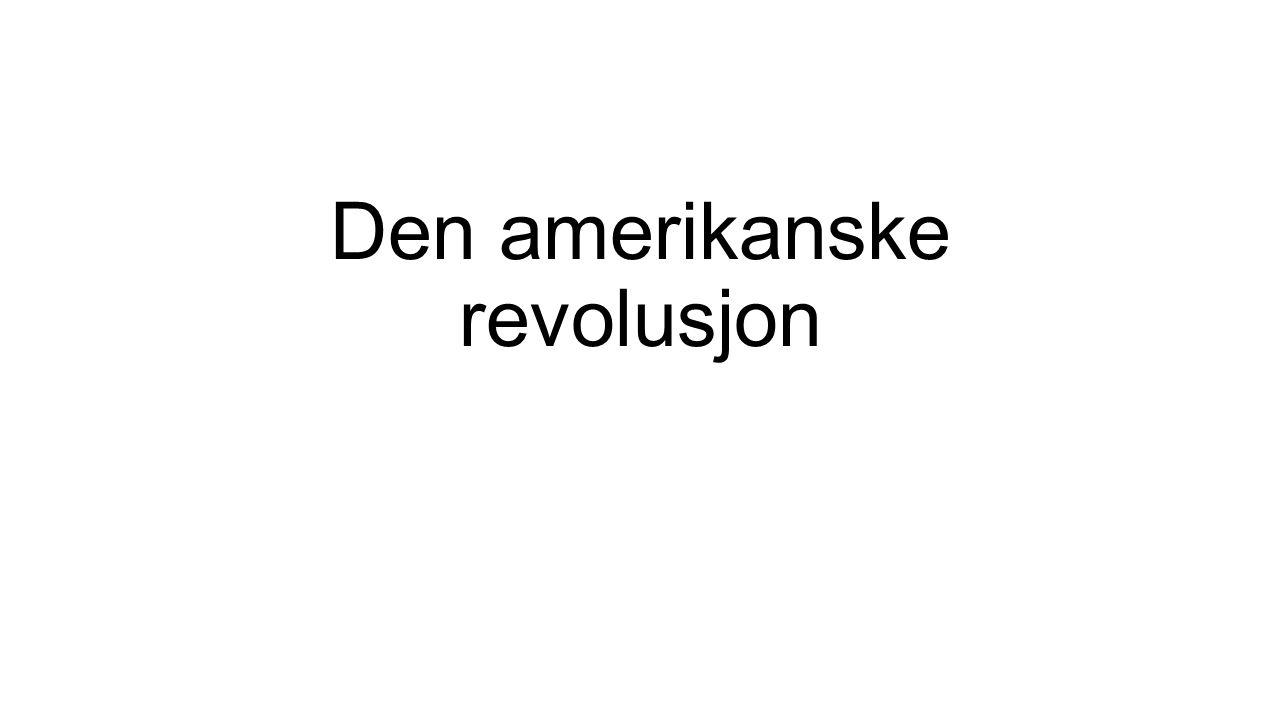 Oppsummering den amerikanske revolusjon Har du gjort Husker du.
