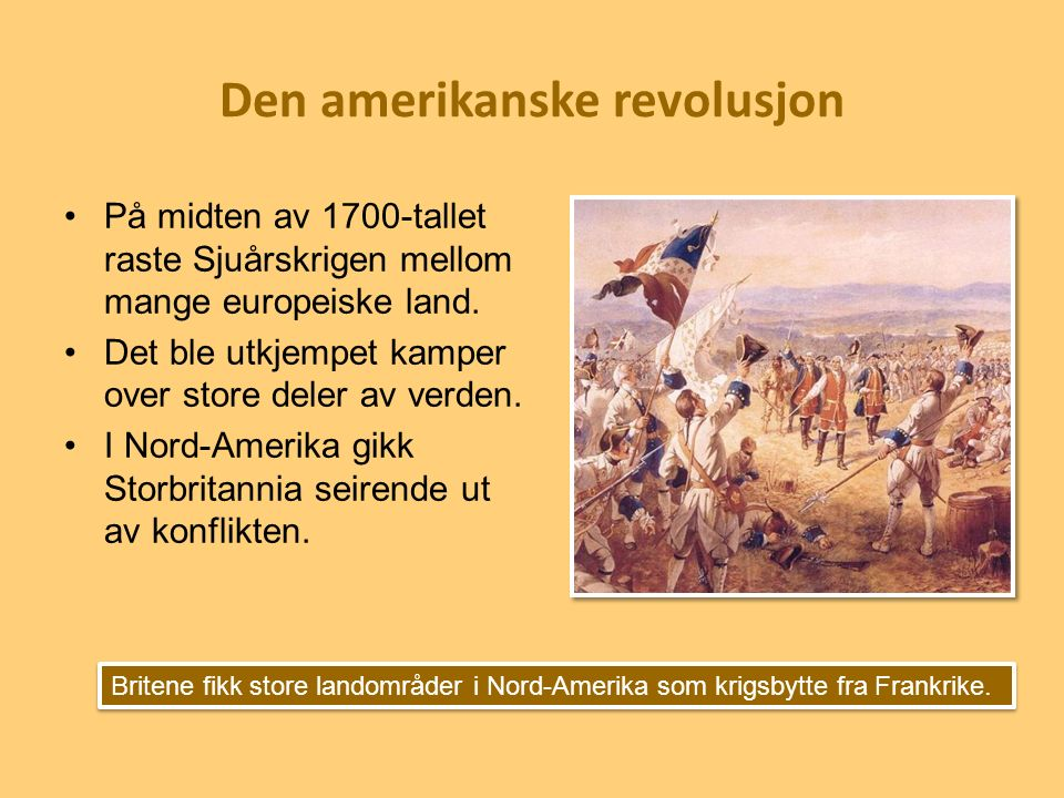 På midten av 1700-tallet raste Sjuårskrigen mellom mange europeiske land. Det ble utkjempet kamper over store deler av verden. I Nord-Amerika gikk Sto