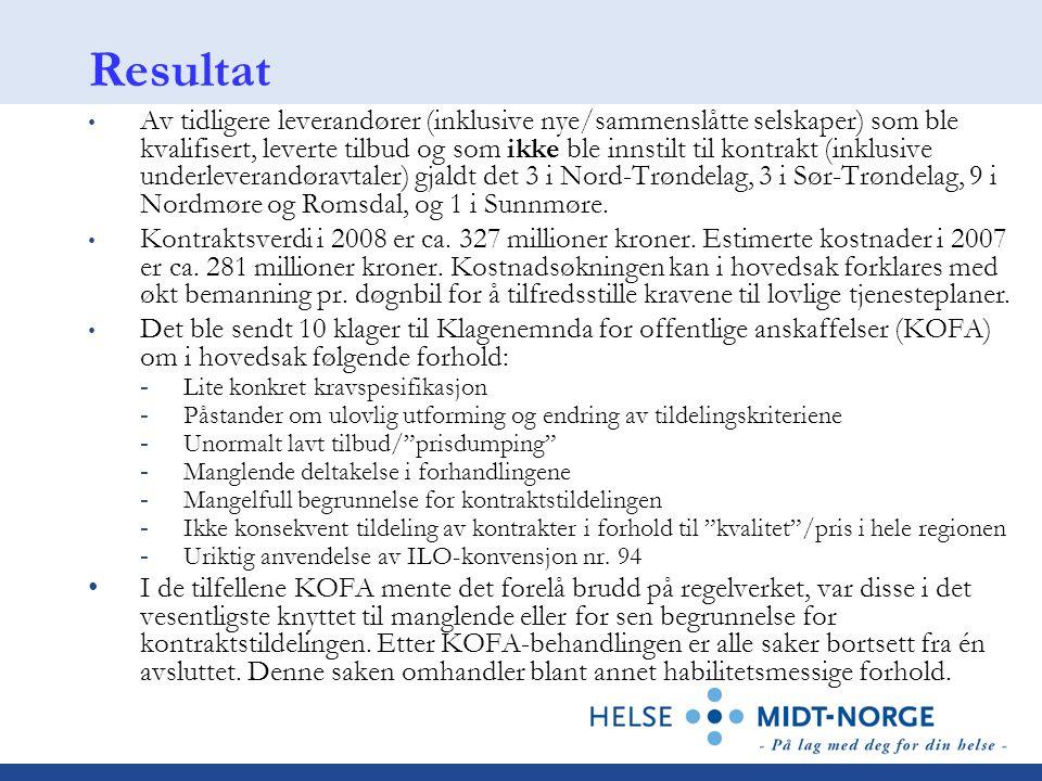 Resultat Av tidligere leverandører (inklusive nye/sammenslåtte selskaper) som ble kvalifisert, leverte tilbud og som ikke ble innstilt til kontrakt (inklusive underleverandøravtaler) gjaldt det 3 i Nord-Trøndelag, 3 i Sør-Trøndelag, 9 i Nordmøre og Romsdal, og 1 i Sunnmøre.