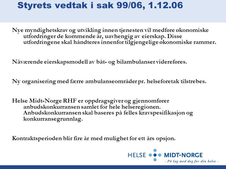 Styrets vedtak i sak 99/06, 1.12.06 Protokolltilførsel fra Ingegjerd S.