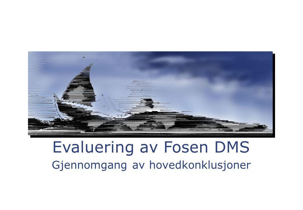 Gjennomgang av hovedkonklusjoner Evaluering av Fosen DMS