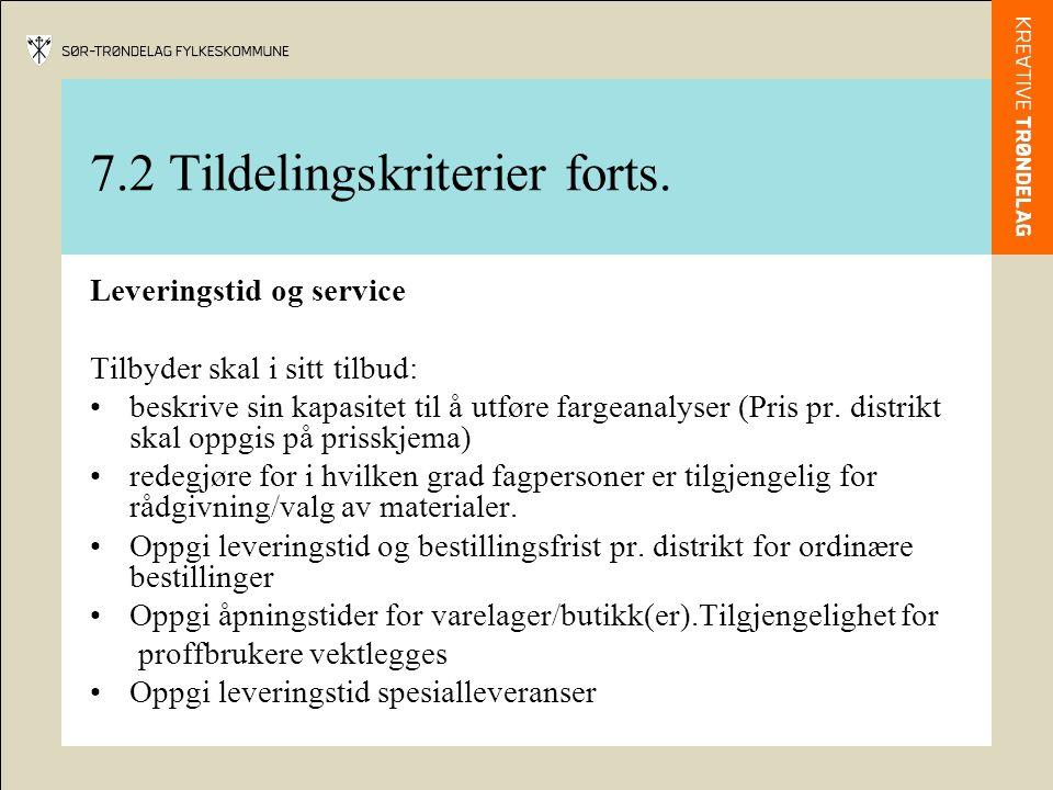 7.2 Tildelingskriterier forts. Leveringstid og service Tilbyder skal i sitt tilbud: beskrive sin kapasitet til å utføre fargeanalyser (Pris pr. distri