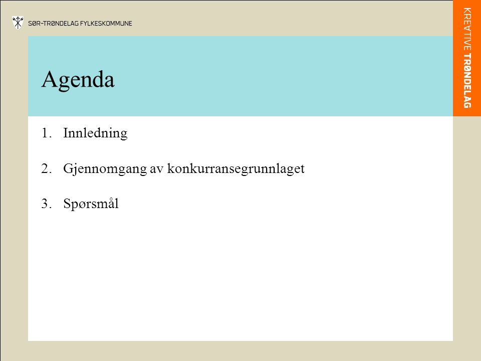 Oppdragsgiver 1.Sør-Trøndelag fylkeskommune med tilsluttede kommuner og virksomheter.