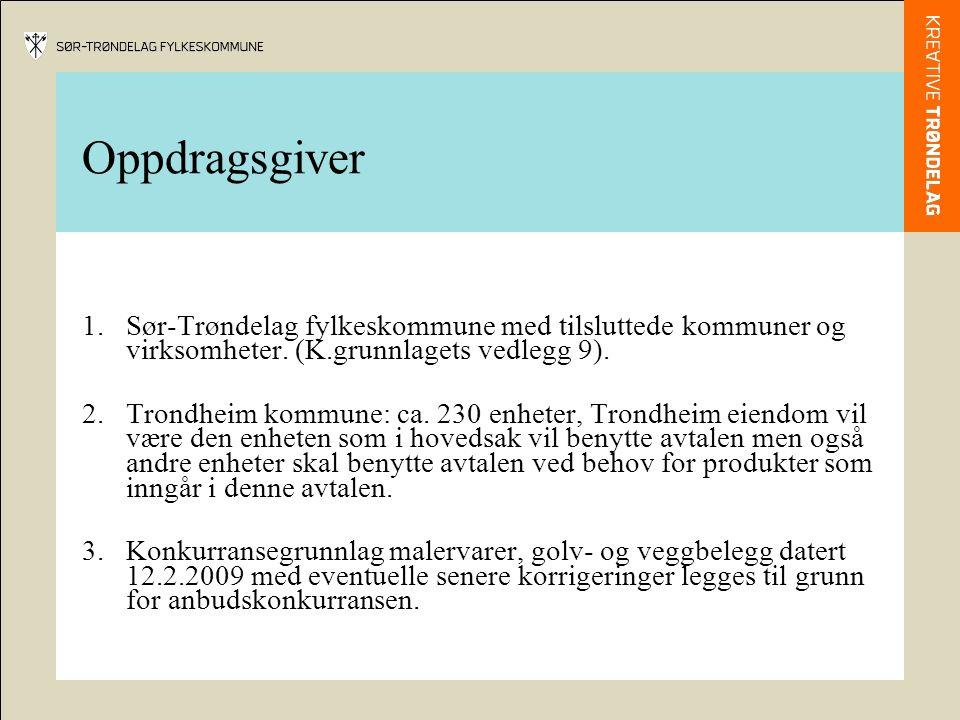 Oppdragsgiver 1.Sør-Trøndelag fylkeskommune med tilsluttede kommuner og virksomheter. (K.grunnlagets vedlegg 9). 2.Trondheim kommune: ca. 230 enheter,