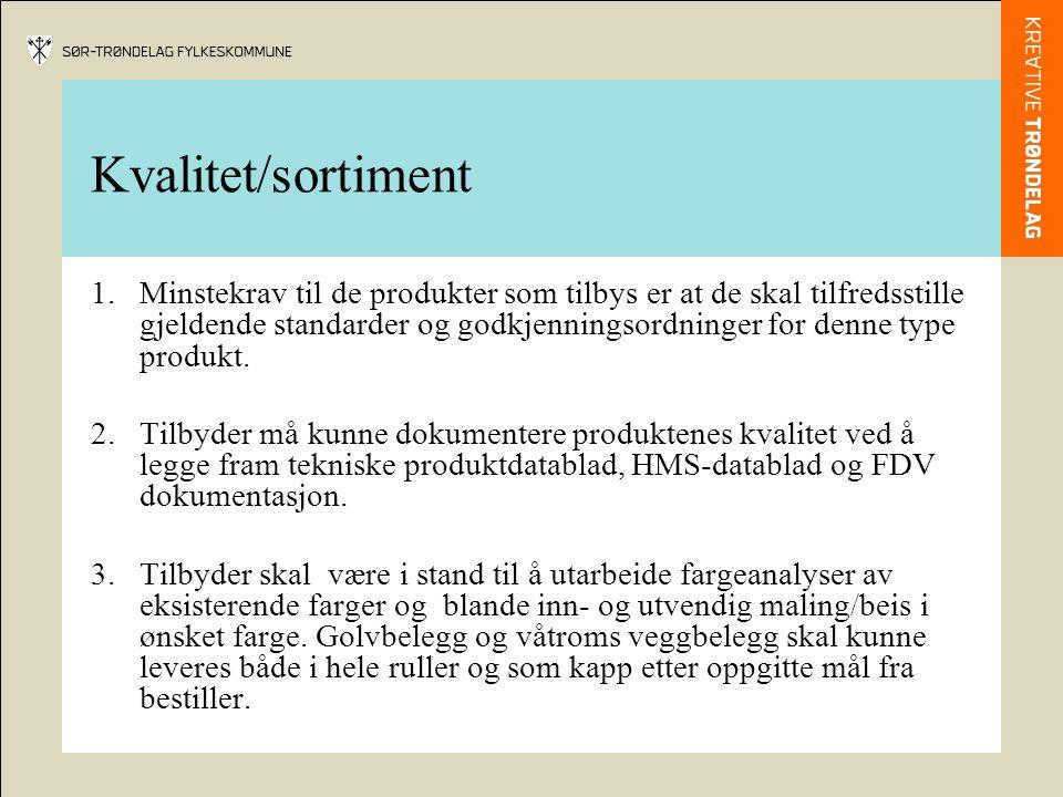 Kvalitet/sortiment 1.Minstekrav til de produkter som tilbys er at de skal tilfredsstille gjeldende standarder og godkjenningsordninger for denne type produkt.