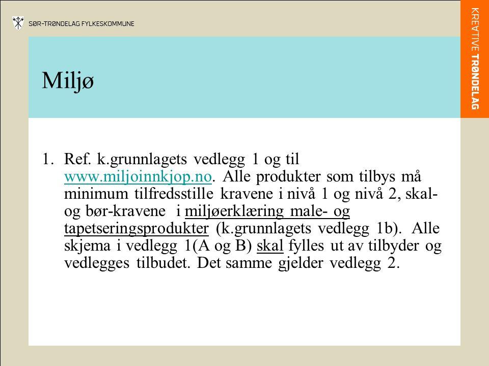 Miljø 1.Ref. k.grunnlagets vedlegg 1 og til www.miljoinnkjop.no.