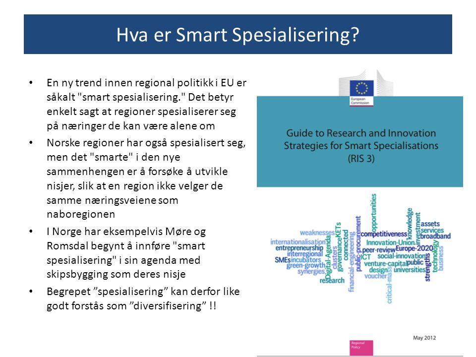 Hva er Smart Spesialisering? En ny trend innen regional politikk i EU er såkalt