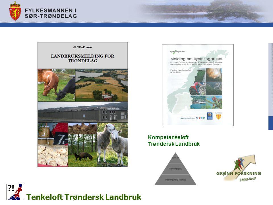 Tenkeloft Trøndersk Landbruk ! Kompetanseløft Trøndersk Landbruk