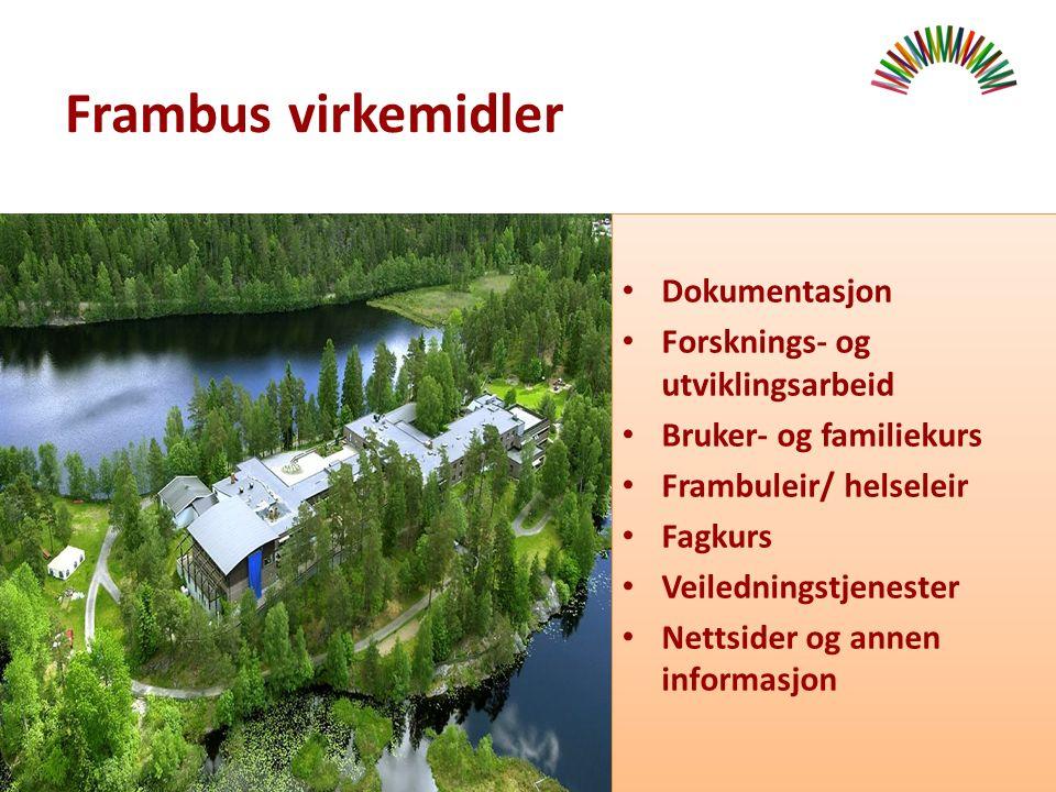 Frambus virkemidler Dokumentasjon Forsknings- og utviklingsarbeid Bruker- og familiekurs Frambuleir/ helseleir Fagkurs Veiledningstjenester Nettsider