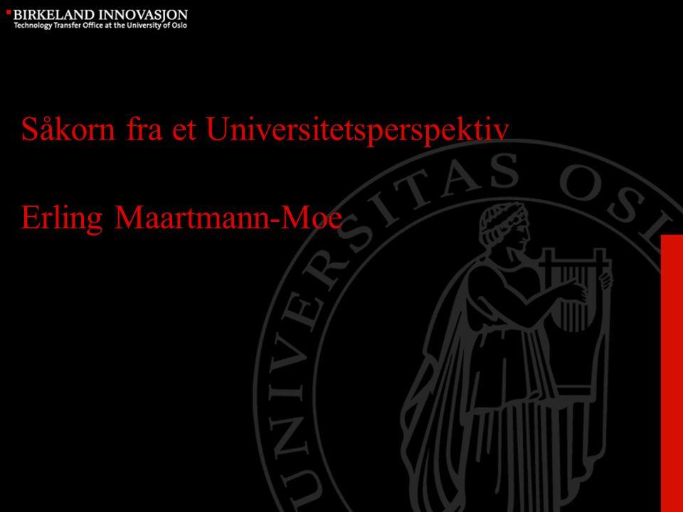 Såkorn fra et Universitetsperspektiv Erling Maartmann-Moe