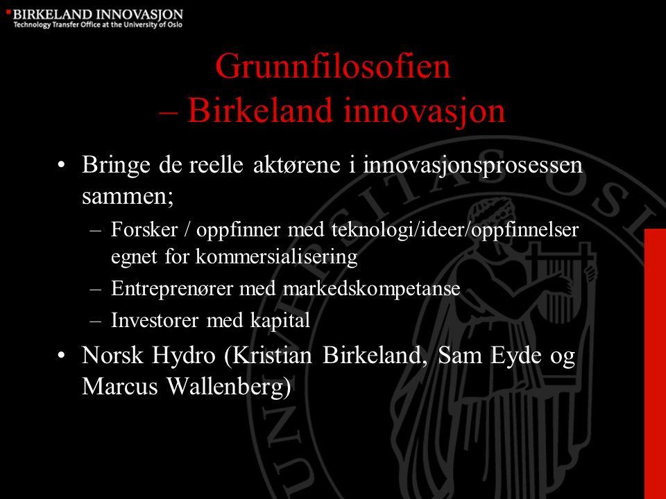 Hovedveiene fra forskning til forretning Etablerte selskaper Forskningsresultater egnet for kommersialisering Etablerte selskaper Patenter (lisensiering,salg,..) Andre lisensierbare produkter Nye selskaper Eierskap (aksjer) Teknologioverføring