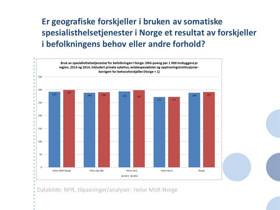 Er geografiske forskjeller i bruken av somatiske spesialisthelsetjenester i Norge et resultat av forskjeller i befolkningens behov eller andre forhold