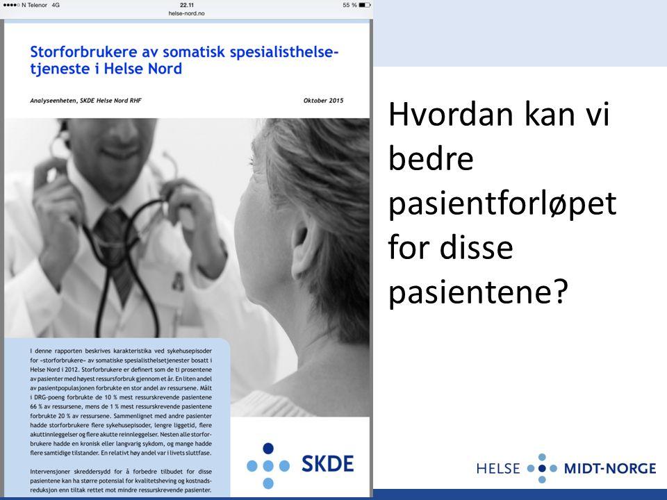 Hvordan kan vi bedre pasientforløpet for disse pasientene?