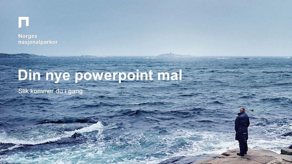 Din nye powerpoint mal Slik kommer du i gang