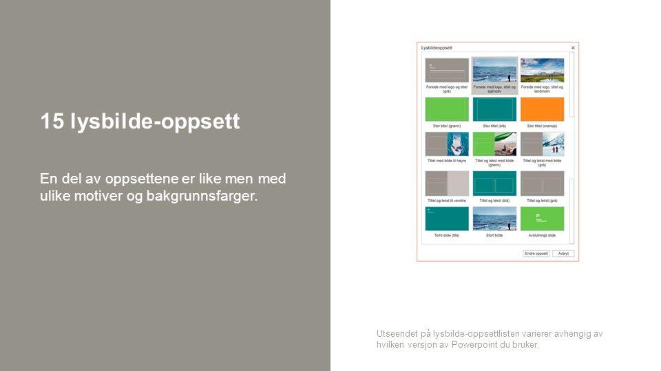 15 lysbilde-oppsett En del av oppsettene er like men med ulike motiver og bakgrunnsfarger.