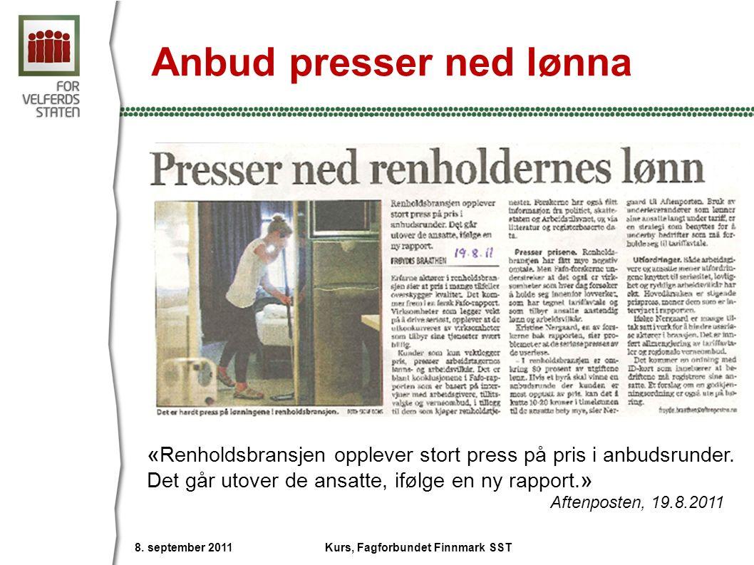 Anbud presser ned lønna 8. september 2011 Kurs, Fagforbundet Finnmark SST « Renholdsbransjen opplever stort press på pris i anbudsrunder. Det går utov