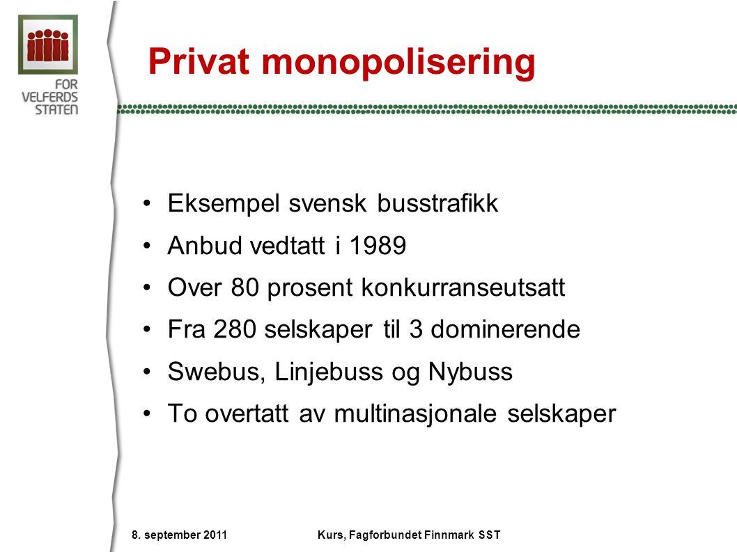 Privat monopolisering Eksempel svensk busstrafikk Anbud vedtatt i 1989 Over 80 prosent konkurranseutsatt Fra 280 selskaper til 3 dominerende Swebus, L
