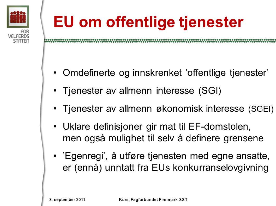 EU om offentlige tjenester Omdefinerte og innskrenket 'offentlige tjenester' Tjenester av allmenn interesse (SGI) Tjenester av allmenn økonomisk inter