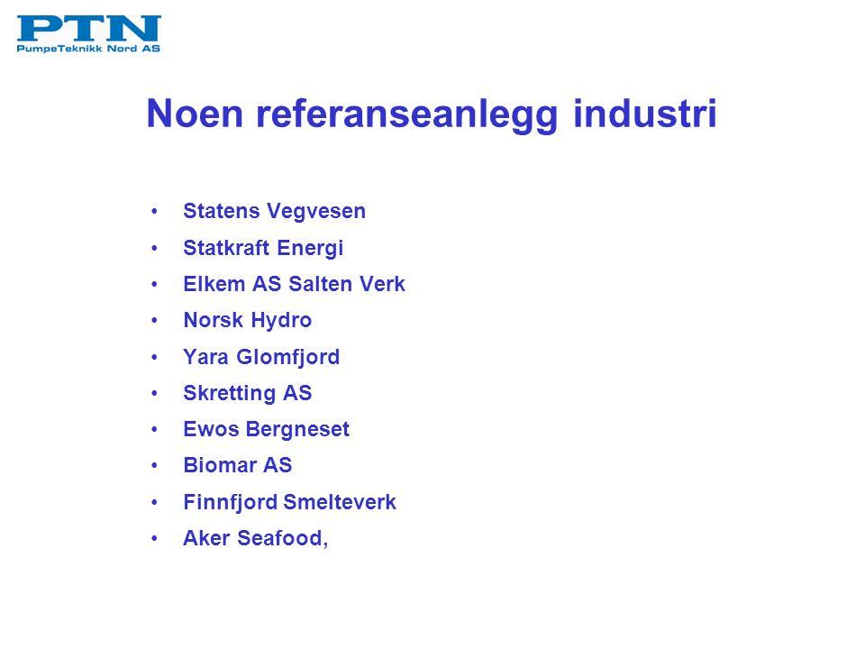 Noen referanseanlegg industri Statens Vegvesen Statkraft Energi Elkem AS Salten Verk Norsk Hydro Yara Glomfjord Skretting AS Ewos Bergneset Biomar AS