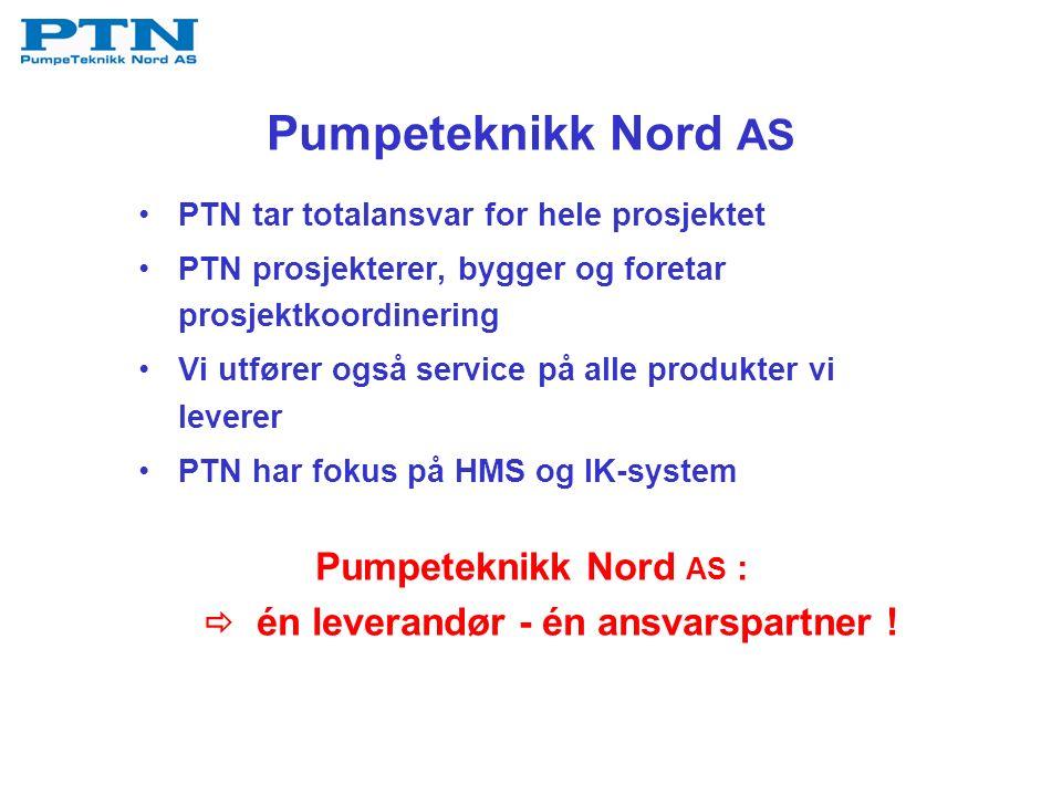 Pumpeteknikk Nord AS PTN tar totalansvar for hele prosjektet PTN prosjekterer, bygger og foretar prosjektkoordinering Vi utfører også service på alle produkter vi leverer PTN har fokus på HMS og IK-system Pumpeteknikk Nord AS :  én leverandør - én ansvarspartner !