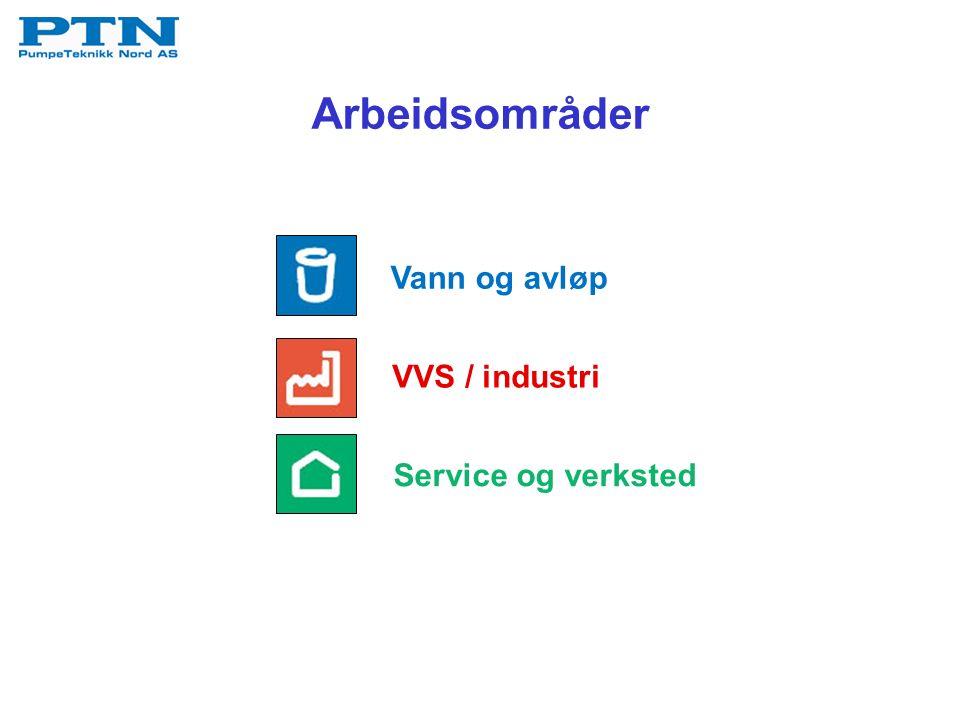 Arbeidsområder VVS / industri Service og verksted Vann og avløp