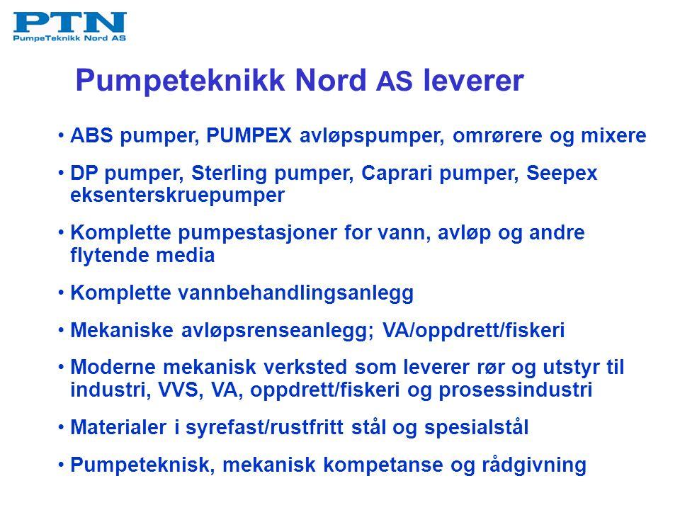 Pumpeteknikk Nord AS leverer ABS pumper, PUMPEX avløpspumper, omrørere og mixere DP pumper, Sterling pumper, Caprari pumper, Seepex eksenterskruepumper Komplette pumpestasjoner for vann, avløp og andre flytende media Komplette vannbehandlingsanlegg Mekaniske avløpsrenseanlegg; VA/oppdrett/fiskeri Moderne mekanisk verksted som leverer rør og utstyr til industri, VVS, VA, oppdrett/fiskeri og prosessindustri Materialer i syrefast/rustfritt stål og spesialstål Pumpeteknisk, mekanisk kompetanse og rådgivning