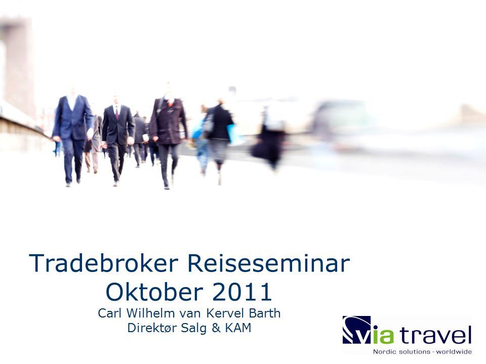 Tradebroker Reiseseminar Oktober 2011 Carl Wilhelm van Kervel Barth Direktør Salg & KAM