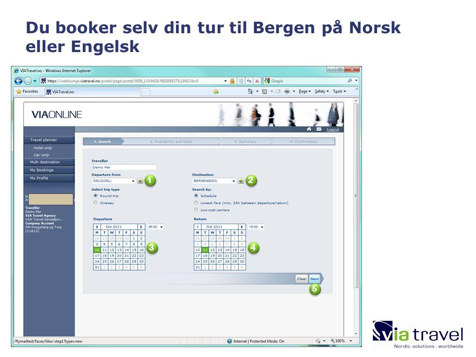 Du booker selv din tur til Bergen på Norsk eller Engelsk 1 1 2 2 3 3 4 4 5 5