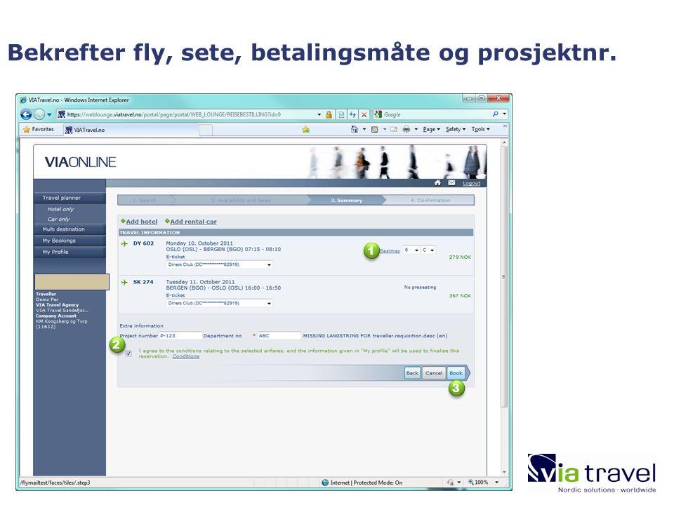 Bekrefter fly, sete, betalingsmåte og prosjektnr. 1 1 2 2 3 3