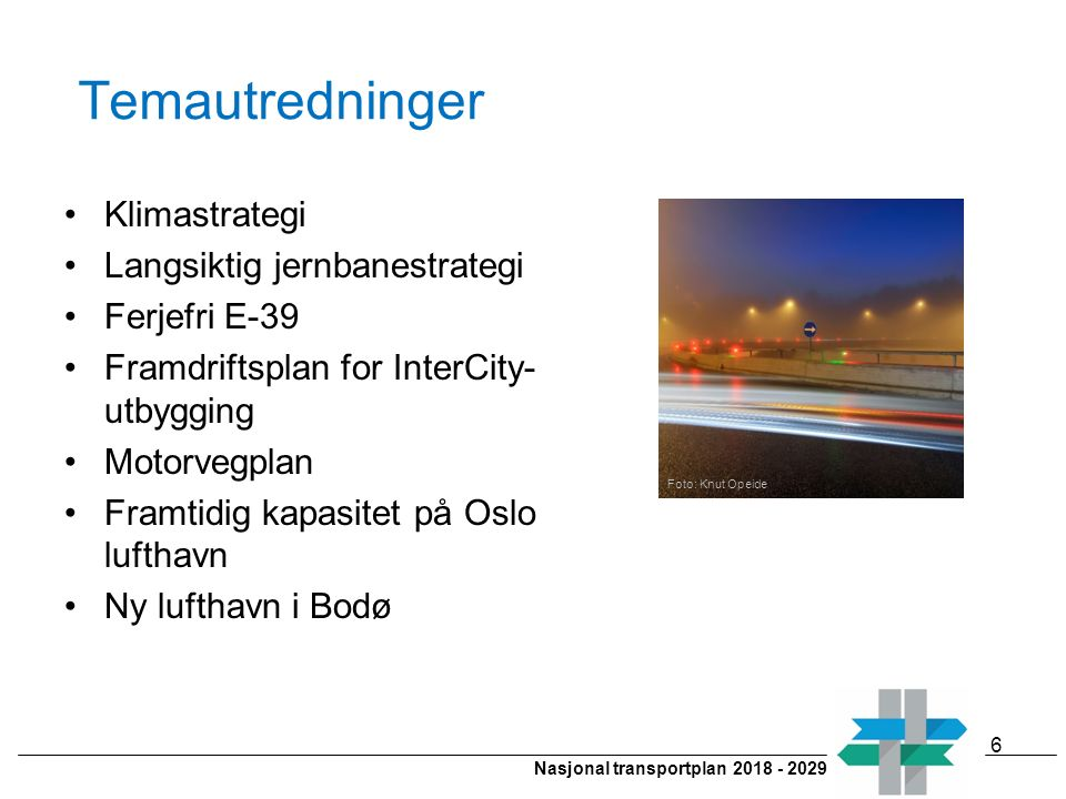 Nasjonal transportplan 2018 - 2029 Gåing og sykling Tilrettelegging for gående og syklende må ivaretas i all areal- og transportplanlegging 17 Foto: Knut Opeide