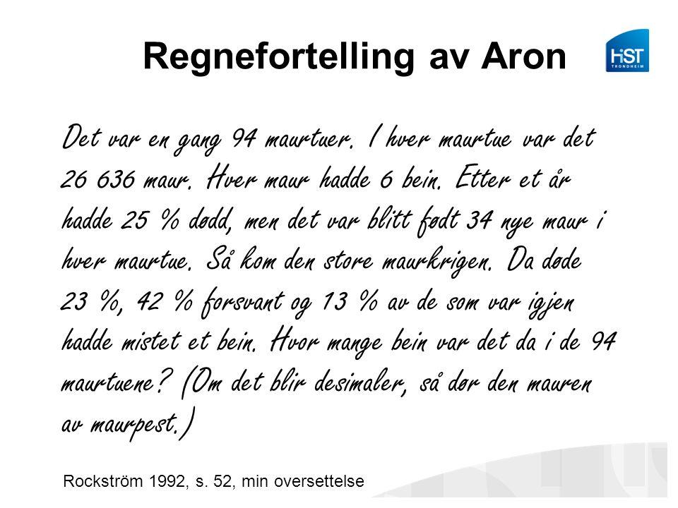 Regnefortelling av Aron Det var en gang 94 maurtuer.
