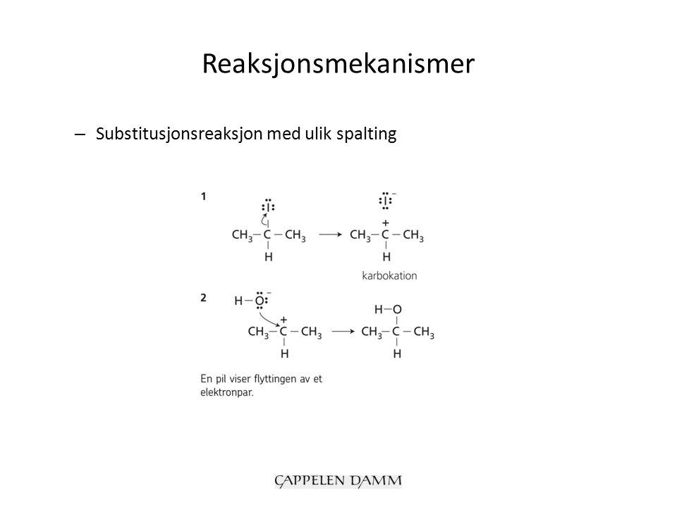Reaksjonsmekanismer – Substitusjonsreaksjon med ulik spalting