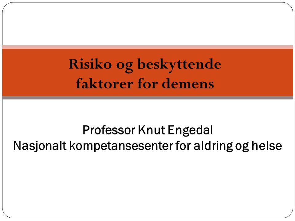 Risiko og beskyttende faktorer for demens Professor Knut Engedal Nasjonalt kompetansesenter for aldring og helse eens