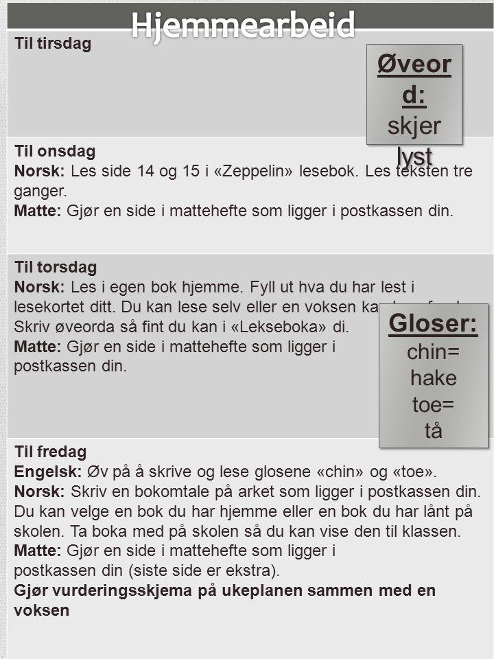 Til tirsdag Til onsdag Norsk: Les side 14 og 15 i «Zeppelin» lesebok.