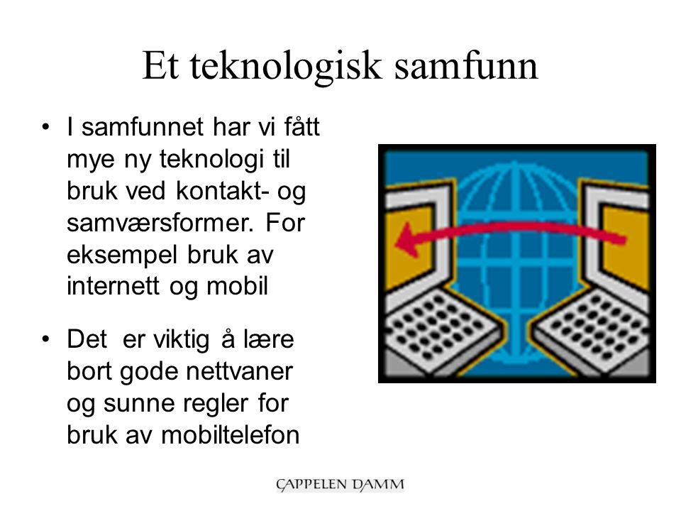 Et teknologisk samfunn I samfunnet har vi fått mye ny teknologi til bruk ved kontakt- og samværsformer.