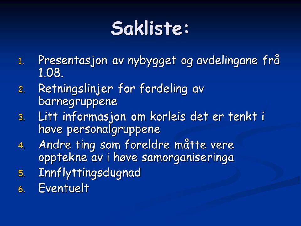 Sakliste: 1. Presentasjon av nybygget og avdelingane frå 1.08.