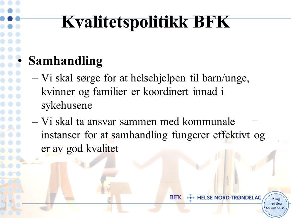 På lag med deg for din helse BFK Kvalitetspolitikk BUP Vi skal bidra til å forebygge psykiske lidelser i samarbeid med kommunale instanser.