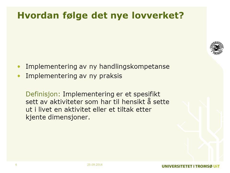 20.09.20166 Hvordan følge det nye lovverket.