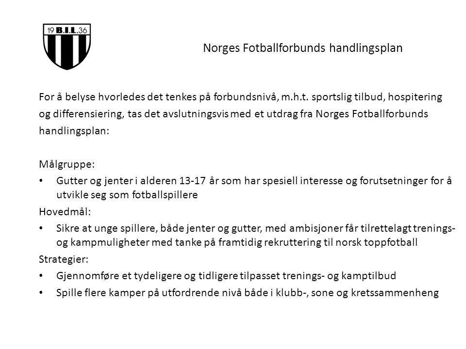 Norges Fotballforbunds handlingsplan For å belyse hvorledes det tenkes på forbundsnivå, m.h.t. sportslig tilbud, hospitering og differensiering, tas d