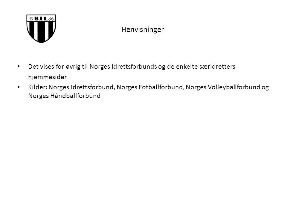 Henvisninger Det vises for øvrig til Norges Idrettsforbunds og de enkelte særidretters hjemmesider Kilder: Norges Idrettsforbund, Norges Fotballforbun